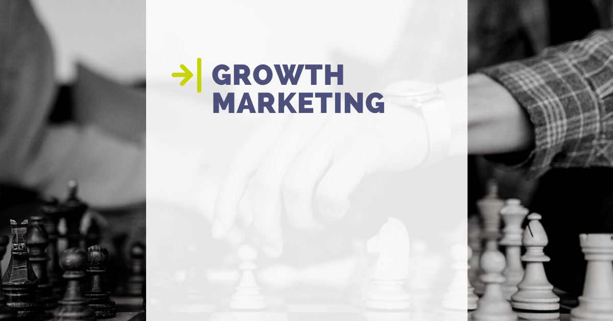 Growth Marketing is like a chess game