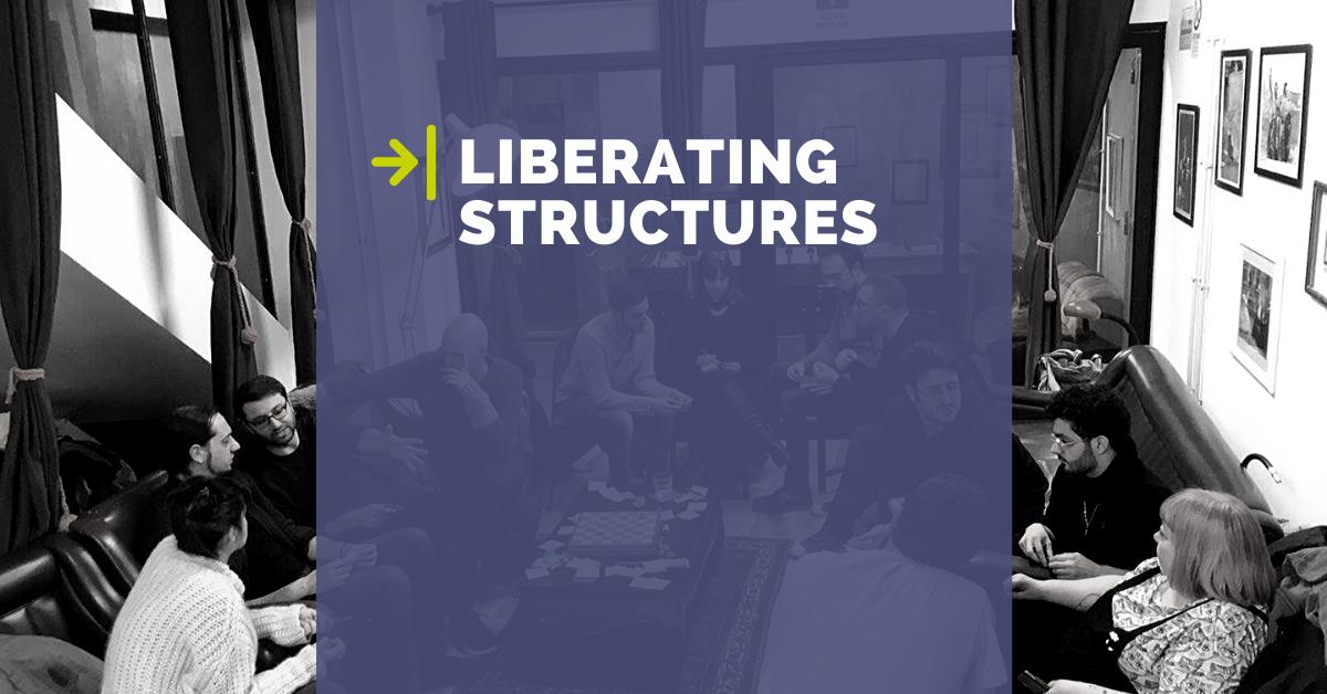 Liberating Structures: come le abbiamo usate nel nostro brainstorming
